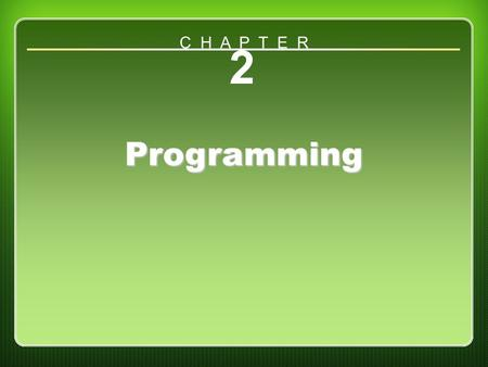 Chapter 2 2 Programming C H A P T E R. Outcomes Understand the program planning process. Illustrate the value of partnerships in programming. Identify.