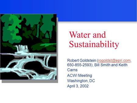 Photo Water and Sustainability Robert Goldstein 650-855-2593), Bill Smith and Keith ACWI Meeting Washington,