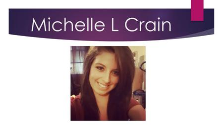 Michelle L Crain. Cultural Belonging  Both sides of my family are Irish/Native American. But no one in my family celebrates or even acknowledges their.