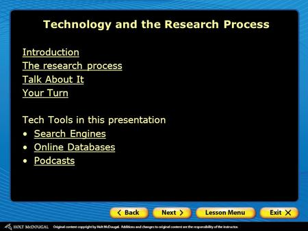 Introduction The research process Talk About It Your Turn Tech Tools in this presentation Search Engines Online Databases Podcasts Technology and the Research.