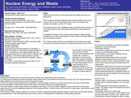 Nuclear Energy and Waste By: David Long (0675325); Chris Marcyniuk (0569880); Adam Foster (0676006) IMS3 Sustainability.