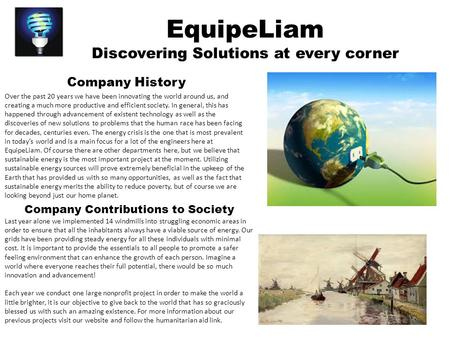 EquipeLiam Discovering Solutions at every corner Company History Over the past 20 years we have been innovating the world around us, and creating a much.