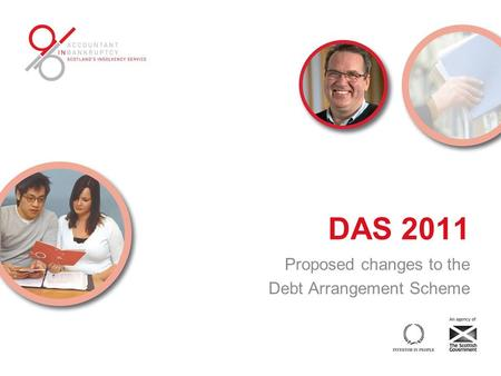DAS 2011 Proposed changes to the Debt Arrangement Scheme.