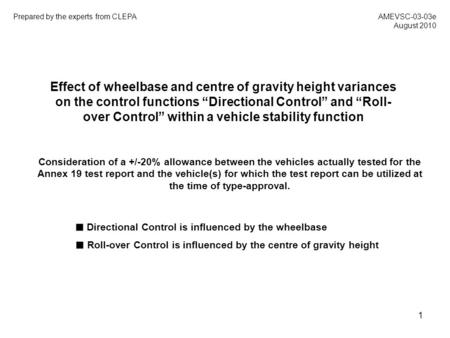 "1 Effect of wheelbase and centre of gravity height variances on the control functions ""Directional Control"" and ""Roll- over Control"" within a vehicle stability."