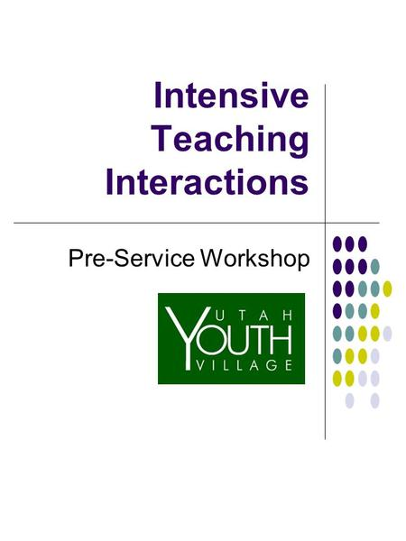 Intensive Teaching Interactions Pre-Service Workshop.