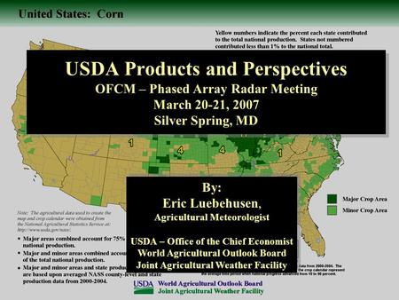 USDA Products and Perspectives OFCM – Phased Array Radar Meeting March 20-21, 2007 Silver Spring, MD By: Eric Luebehusen, Agricultural Meteorologist USDA.
