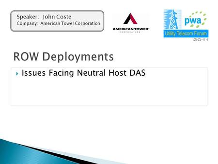  Issues Facing Neutral Host DAS Speaker: John Coste Company: American Tower Corporation.