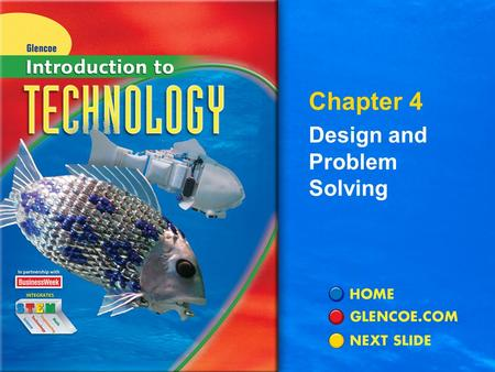 Chapter 4 Design and Problem Solving. 2 4 Chapter Section 4.1 The Design Process Section 4.2Problem Solving.