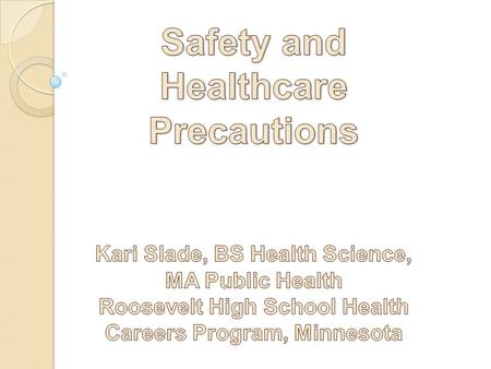 Competency 2 2.Explain the current requirements of standard precautions and the procedures used at a variety of healthcare facilities to support those.