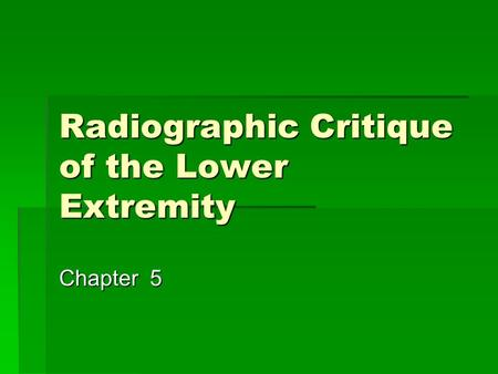 Radiographic Critique of the Lower Extremity