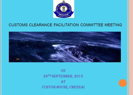 CUSTOMS CLEARANCE FACILITATION COMMITTEE MEETING