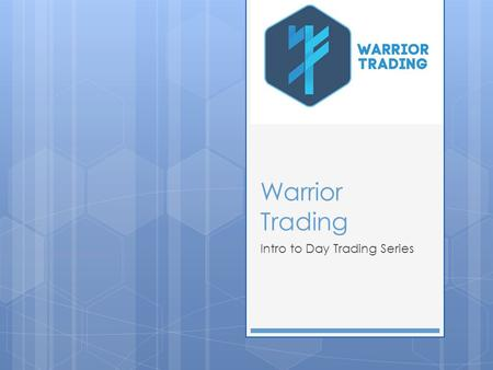 Warrior Trading Intro to Day Trading Series. We Will Teach You…  1. What is Day Trading  2. How to setup a Day Trading Account  3. The Importance of.