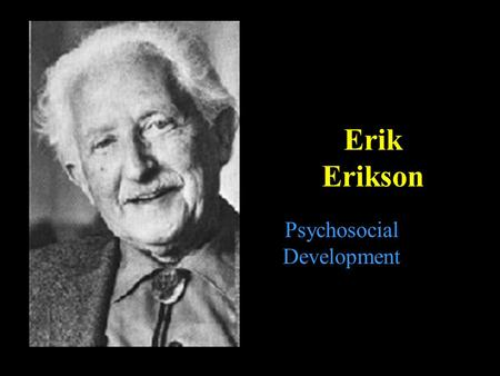 Erik Erikson Psychosocial Development. Erikson Versus Freud Erikson felt Freud placed undue emphasis on sexual instincts in regard to personality. Eriskon.