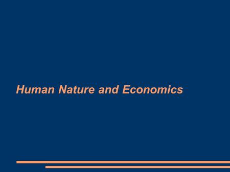 Human Nature and Economics. Articles ● The Riddle of the Human Species  By E.O. Wilson ● Energy and Climate on the White House Agenda ● Rethinking Mill.