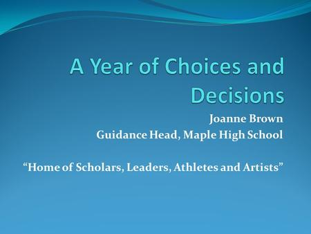 "Joanne Brown Guidance Head, Maple High School ""Home of Scholars, Leaders, Athletes and Artists"""