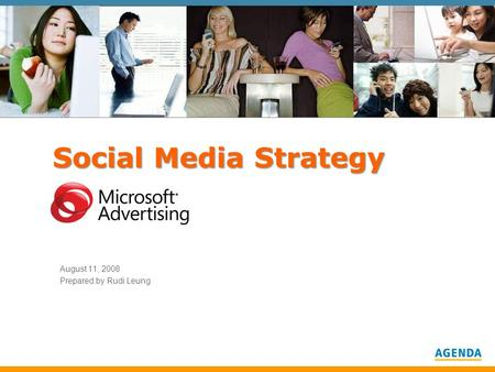 Social Media Strategy August 11, 2008 Prepared by Rudi Leung.
