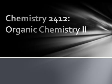 CHEM 2411 Review What did you learn in Organic Chemistry I?