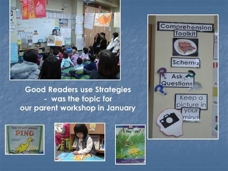 Good Readers use Strategies - was the topic for our parent workshop in January.