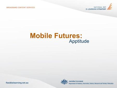 Mobile Futures: Apptitude. 5 Years ago - 2007 $3099 5 Years ago - 2007.