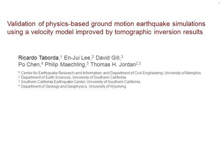 Validation of physics-based ground motion earthquake simulations using a velocity model improved by tomographic inversion results 1 Ricardo Taborda, 1.