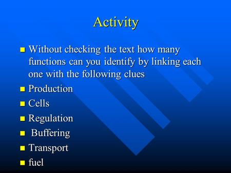 Activity Without checking the text how many functions can you identify by linking each one with the following clues Without checking the text how many.