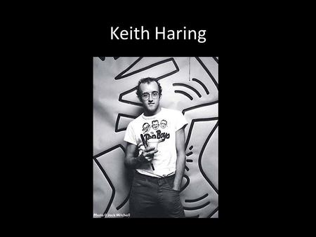 Keith Haring. Keith Haring was born on May 4, 1958 in Reading, Pennsylvania He had a love for drawing at a very early age and learned how to draw cartoons.