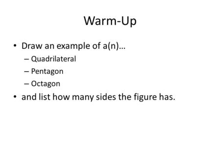 Warm-Up Draw an example of a(n)…