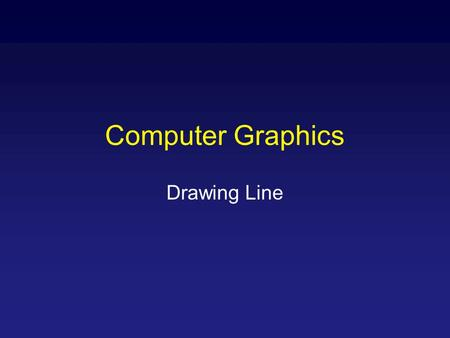 Computer Graphics Drawing Line. Lines and Polylines Convex: For every pair of points in the polygon, the line between them is fully contained in the polygon.