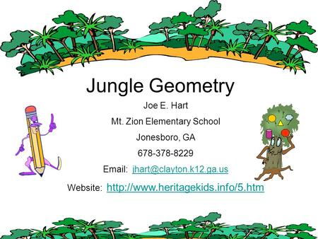 Joe E. Hart Mt. Zion Elementary School Jonesboro, GA 678-378-8229   Website: