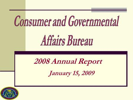 January 15, 2009 2008 Annual Report. 2  Awareness has grown: CEA found that only 41% of consumers were aware of the DTV transition in August 2006, but.
