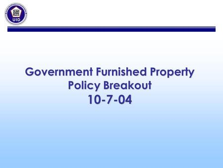 Government Furnished Property Policy Breakout