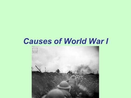 Causes of World War I. Entangling Alliances An alliance is an agreement made between two or more countries to give each other help if it is needed When.