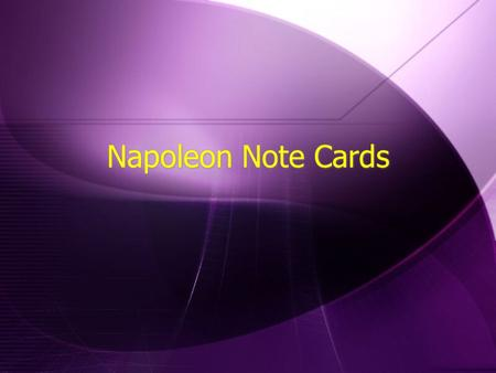 Napoleon Note Cards. Directory  French Government established after the French Revolution. Consisted of a governing body of 5 men. People begin to dislike.