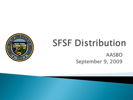 AASBO September 9, 2009.  Governor Brewer is responsible for all ARRA funds ◦ 1607 Certification.