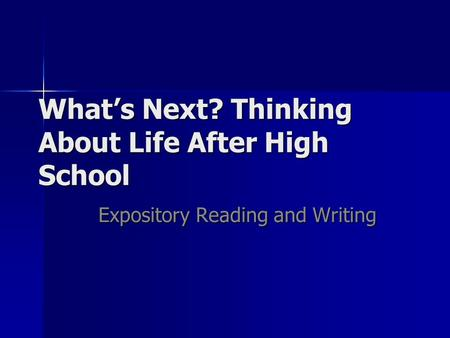What's Next? Thinking About Life After High School
