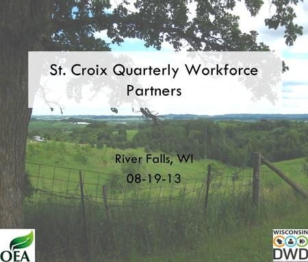 St. Croix Quarterly Workforce Partners River Falls, WI 08-19-13.