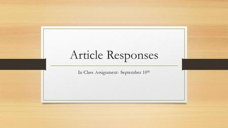 Article Responses In Class Assignment- September 10 th.