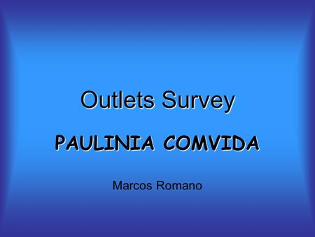Outlets Survey PAULINIA COMVIDA Marcos Romano. Design Qualitative pilot made by me and Giovana at 10 outlets, in two Saturdays 54 questions questionnaire,