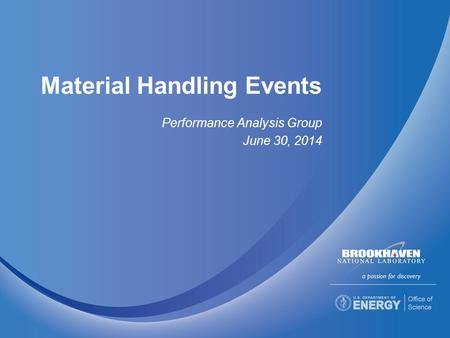 Material Handling Events Performance Analysis Group June 30, 2014.