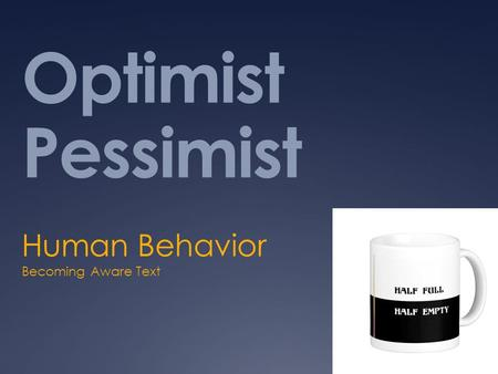Optimist Pessimist Human Behavior Becoming Aware Text.