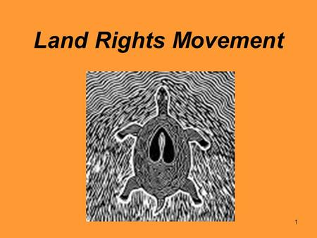 1 Land Rights Movement. 2   Land Rights The history of the.