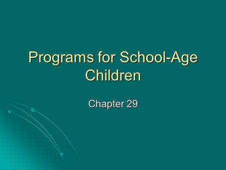 Programs for School-Age Children