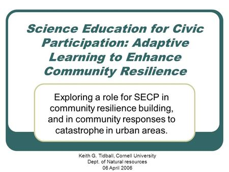 Science Education for Civic Participation: Adaptive Learning to Enhance Community Resilience Exploring a role for SECP in community resilience building,