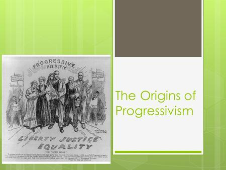 The Origins of Progressivism. Vocab Words  Progressive movement  Florence Kelley  Prohibition  Muckraker  Initiative  Referendum  17 th Amendment.