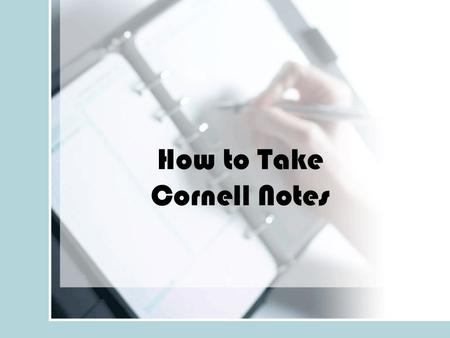 How to Take Cornell Notes. First, open your binder to the next blank page in notes section Then, write your heading in the top right corner of the paper.