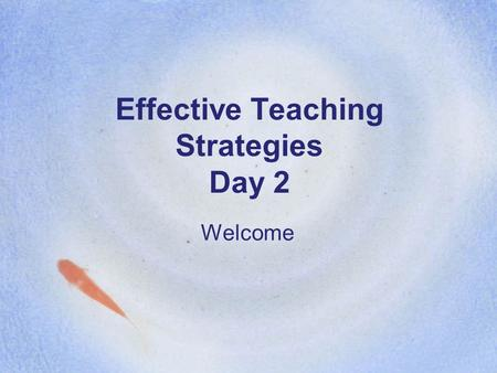 Effective Teaching Strategies Day 2