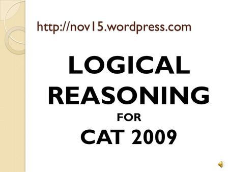 LOGICAL REASONING FOR CAT 2009.