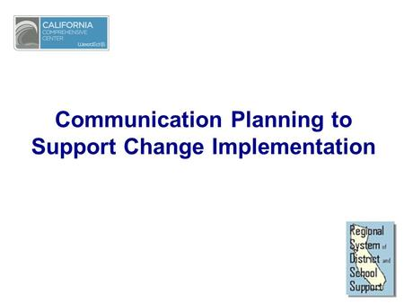 Communication Planning to Support Change Implementation.
