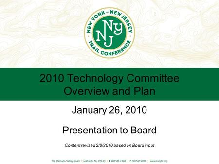 2010 Technology Committee Overview and Plan January 26, 2010 Presentation to Board Content revised 2/8/2010 based on Board input.