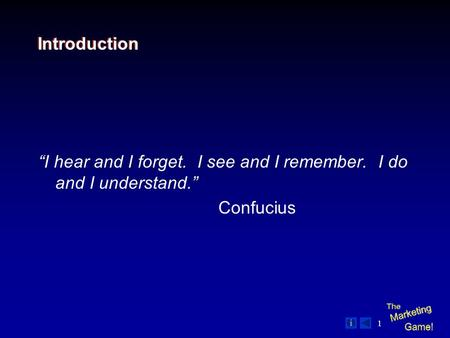 "1 Introduction ""I hear and I forget. I see and I remember. I do and I understand."" Confucius."